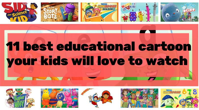 11 Best Educational Cartoons Your Kids Will Love To Watch The Mum Educates