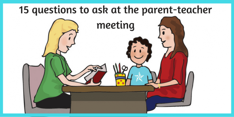 Top 15 Questions To Ask At Parent Teacher Meeting The Mum Educates